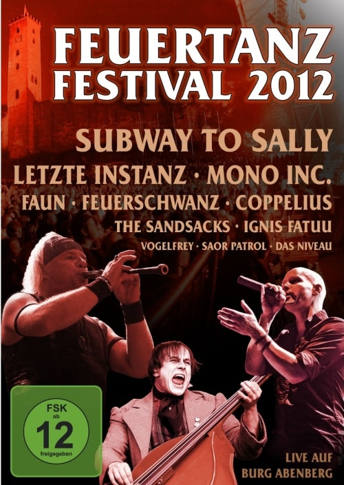 FEUERTANZ Festival 2012: Die DVD-Compilation zum Festival-Highlight 2012!