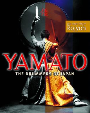 Yamato - The Drummers of Japan Ende 2013 mit neuer Show Rojyoh zurück in Deutschland!