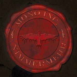 Mono Inc Nimmermehr