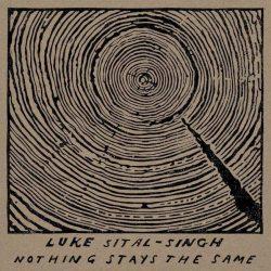 luke-sital-singh-nothing-stays-the-same