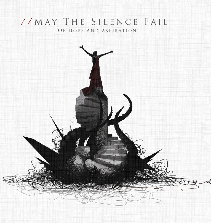 CD Review: May The Silence Fail - Of Hope And Aspiration