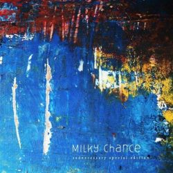 Milky Chance Sadnecessary Special Edition