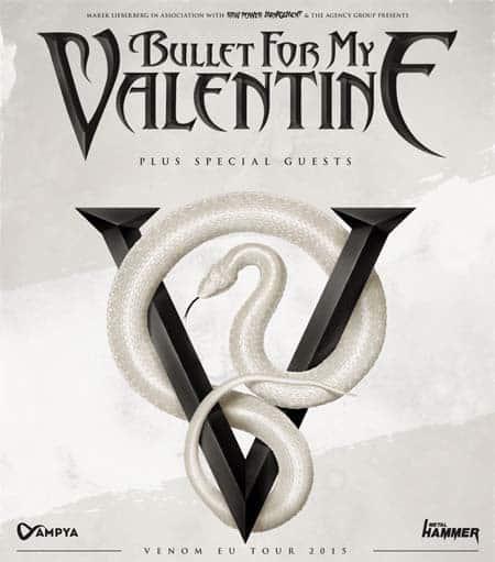 Bullet For My Valentine - Venom EU Tour 2015