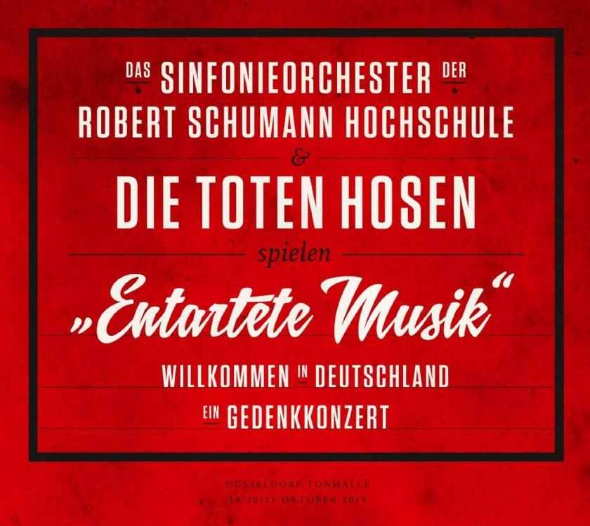 """CD Review: Das Sinfonieorchester der Robert Schumann Hochschule & Die Toten Hosen spielt """"Entartete Musik"""" Willkommen In Deutschland Ein Gedenkkonzert"""