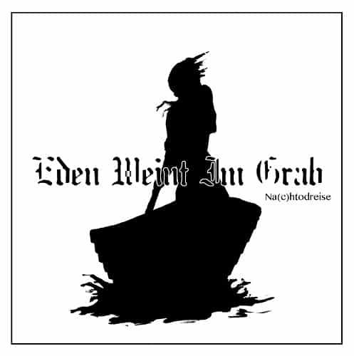 CD-Review: Eden weint im Grab - Na(c)htodreise