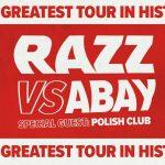 Razz vs. Abay – Tour 2018