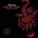 © Better Noise Music - The Hu - Sad But True
