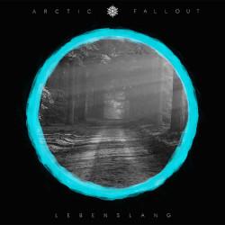 © Arctic Fallout - Lebenslang