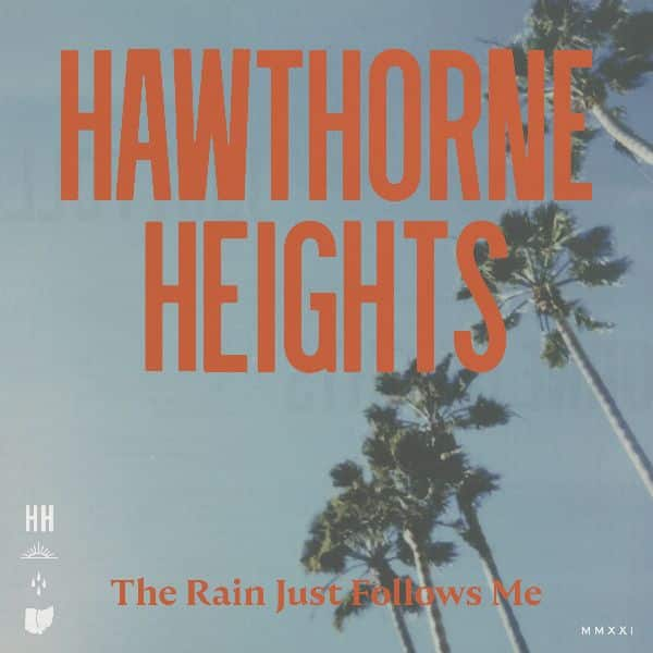 Hawthorne Heights - The Rain Just Follows Me (© Pure Noise Records)