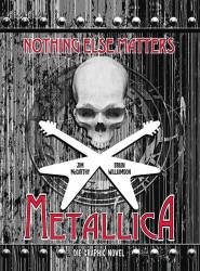 Nothing Else Matters: Metallica – Die Graphic Novel von Jim McCarthy (© Panini Comics)