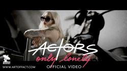 """Actors veröffentlichen Video zu """"Only Lonely"""""""