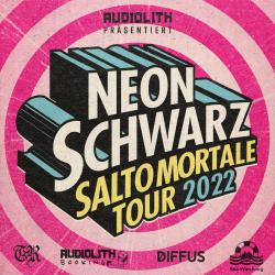 Neonschwarz - Salto Mortale Tour 2022