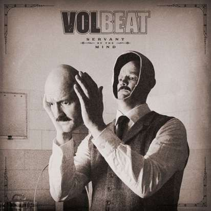 © Volbeat - Servant Of The Mind